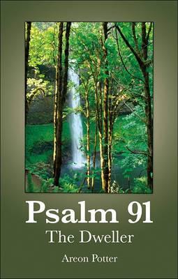 Psalm 91: The Dweller