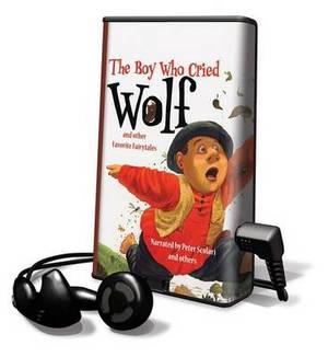The Boy Who Cried Wolf and Other Favorite Fairytales