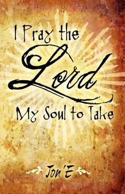 I Pray the Lord My Soul to Take