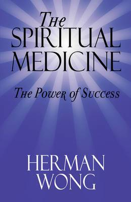 The Spiritual Medicine - The Power of Success