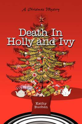 Death in Holly and Ivy: A Christmas Mystery