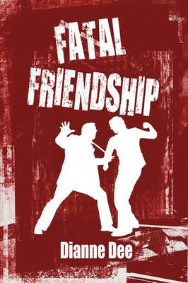 Fatal Friendship