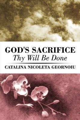 God's Sacrifice: Thy Will Be Done