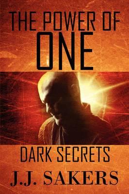The Power of One: Dark Secrets