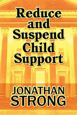 Reduce and Suspend Child Support