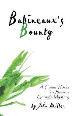 Babineaux's Bounty: A Cajun Works to Solve a Georgia Mystery