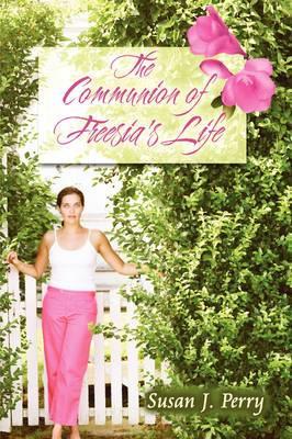 The Communion of Freesia's Life