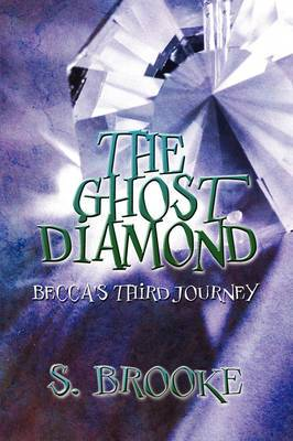 The Ghost Diamond: Becca's Third Journey