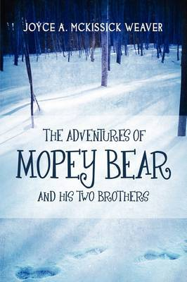 The Adventures of Mopey Bear and His Two Brothers