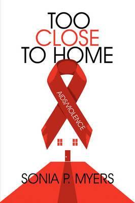 Too Close to Home: AIDS/Violence