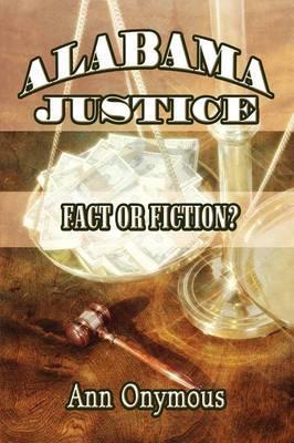 Alabama Justice: Fact or Fiction?