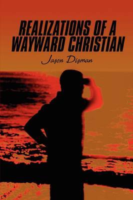 Realizations of a Wayward Christian