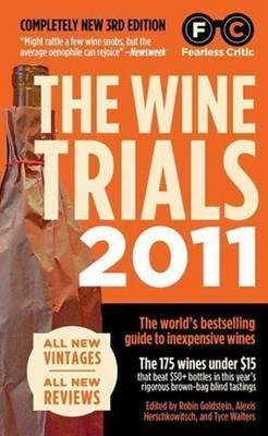 The Wine Trials: The World's Bestselling Guide to Inexpensive Wines: 2011