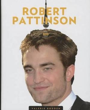The Big Time: Robert Pattinson