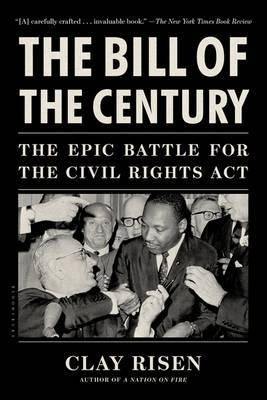 The Bill of the Century: The Epic Battle for the Civil Rights Act