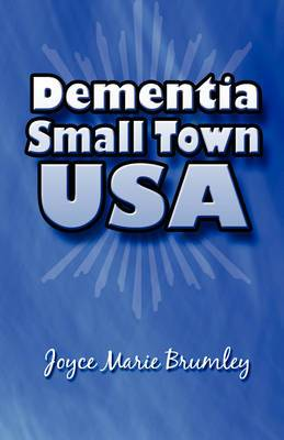 Dementia Small Town USA