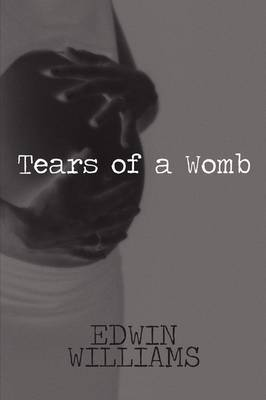 Tears of a Womb