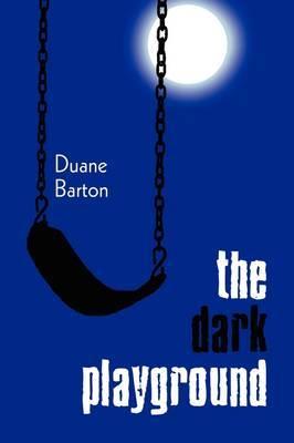 The Dark Playground
