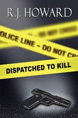 Dispatched to Kill