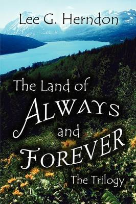 The Land of Always and Forever: The Trilogy