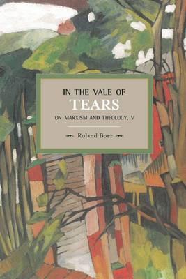 In the Vale of Tears: on Marxism and Theology, V