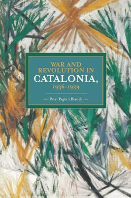 War and Revolution in Catalonia, 1936-1939