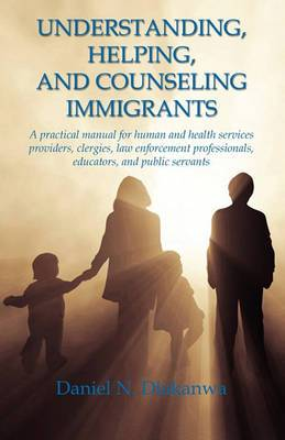 Understanding, Helping, and Counseling Immigrants