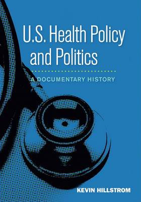 U.S. Health Policy and Politics: A Documentary History