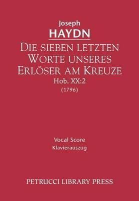 Die Sieben Letzten Worte Unseres Erl Ser Am Kreuze, Hob. XX: 2 - Vocal Score