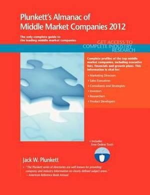 Plunkett's Almanac of Middle Market Companies 2012