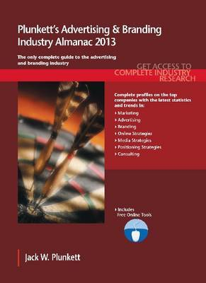 Plunkett's Advertising & Branding Industry Almanac 2013