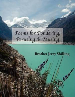 Poems for Pondering, Perusing & Musing