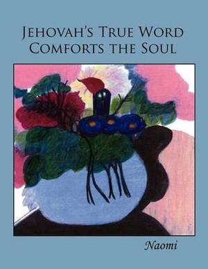 Jehova's True Word Comforts the Soul