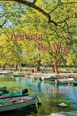 Across the Way: Channels