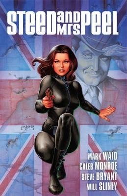 Steed and Mrs Peel: v. 1: Steed and Mrs. Peel Vol. 1: A Very Civil Armageddon Very Civil Armageddon