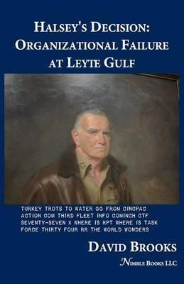 Halsey's Decision: Organizational Failure at Leyte Gulf