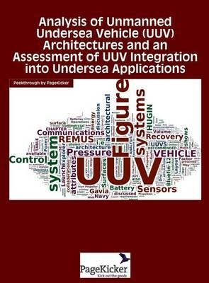 Analysis of Unmanned Undersea Vehicle (Uuv) Architectures and an Assessment of Uuv Integration Into Undersea Applications