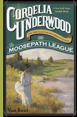 Cordelia Underwood: or the Marvelous Beginnings of the Moosepath League