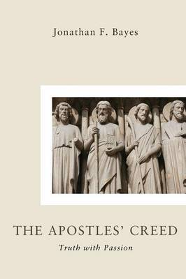 Apostles Creed: Truth with Passion