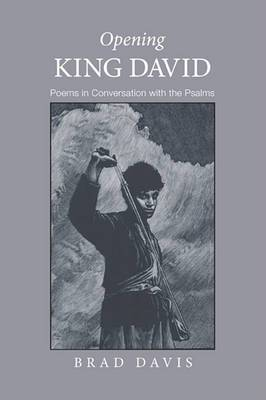 Opening King David: Poems in Conversation with the Psalms