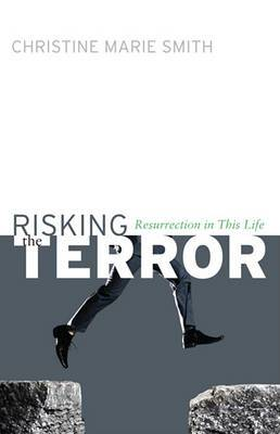Risking the Terror: Resurrection in This Life