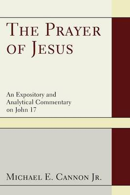 The Prayer of Jesus: A Study of John 17