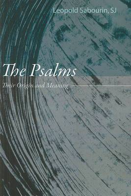 The Psalms: Their Origin and Meaning