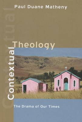 Contextual Theology: The Drama of Our Times