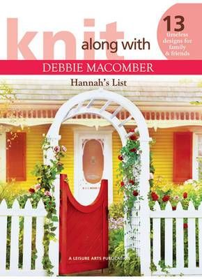 Knit Along with Debbie Macomber: Hannah's List