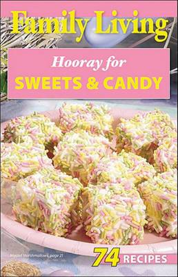 Family Living: Hooray for Sweets & Candy (Leisure Arts #75352)