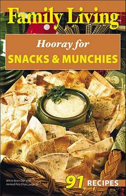 Family Living: Hooray for Snacks & Munchies (Leisure Arts #75353)
