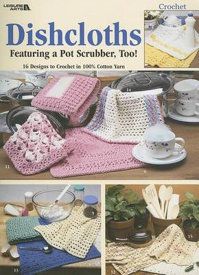 Dishcloths: Featuring a Pot Scrubber, Too!