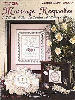 Marriage Keepsakes: A Collection of Marriage Samplers and Wedding Accessories