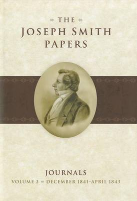 The Joseph Smith Papers: Journals, Volume 2: December 1841-April 1843